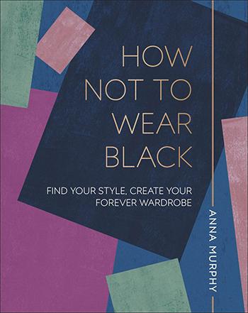 How not to wear black av Anna Murphy