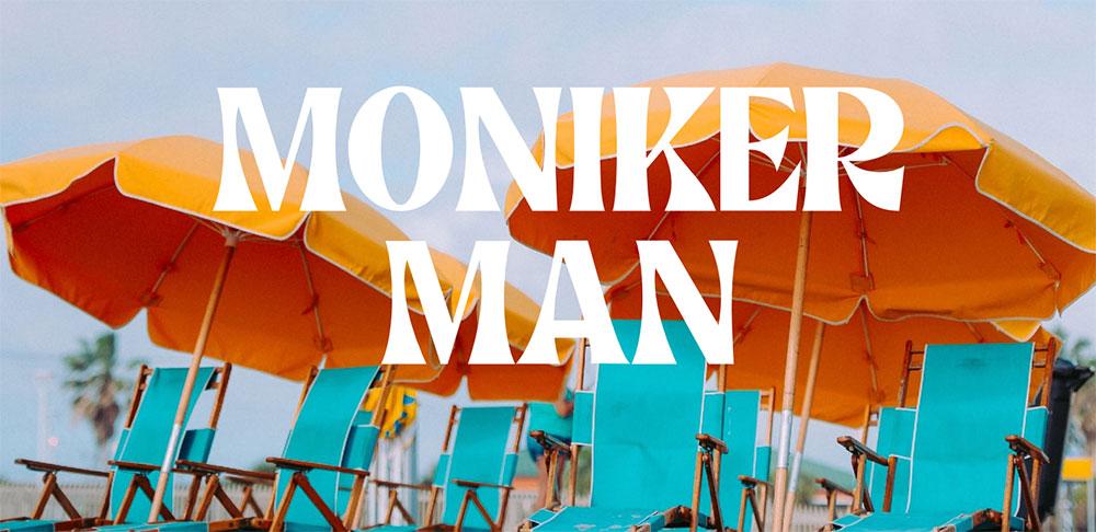 Er Moniker Man liv laga?