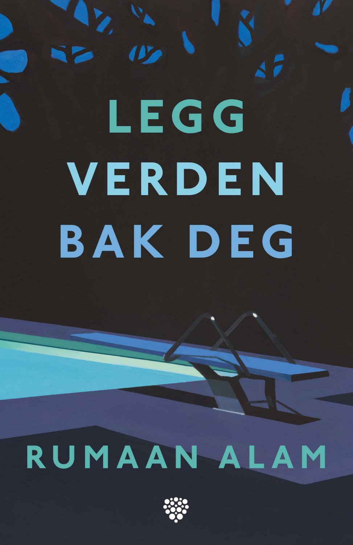 Tre bøker du ikke vil gå glipp av. Her «Legg Verden Bak Deg» av Raumaan Alam.