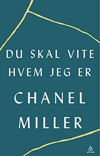 Tre bøker du ikke vil gå glipp av. Her «Du Skal Vite Hvem Jeg Er: En Biografi» av Chanel Miller.